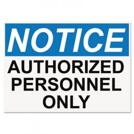 Headline® OSHA Safety Signs, NOTICE AUTHORIZED PERSONNEL ONLY, 10 x 14